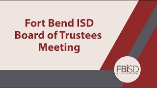June 10 2019   Ft Bend ISD Called Board Meeting - Part 2