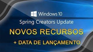 Windows 10 Spring Creators Update - AS GRANDES NOVIDADES