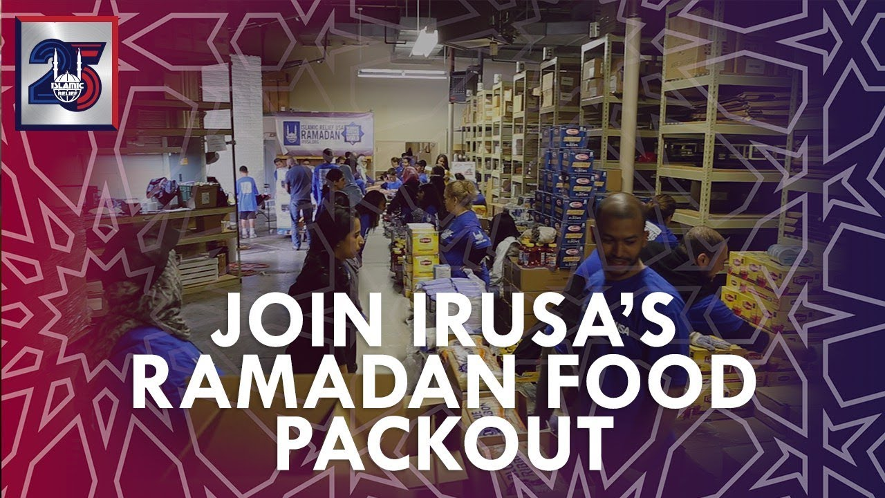 Food Packout - Ramadan 2018 - Islamic Relief USA