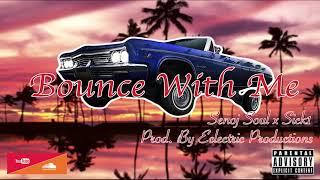 """Download """"Bounce Wit Me""""   Senoj Soul ft Sick1 Mp3"""