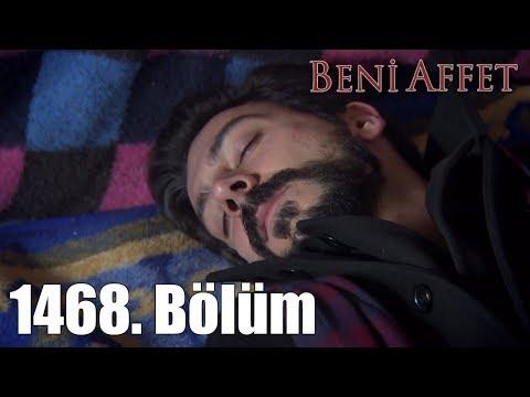 Beni Affet 1468. Bölüm