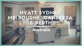 Celestielle Travel #124 – Hyatt's Wonderful Australian Hotels Sydney, Melbourne, Canberra & Perth
