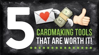 """ARE THEY WORTH IT? My Top 5 """"Expensive"""" Cardmaking Tools"""