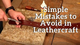 The Leather Element: Siṁple Mistakes to Avoid in Leathercraft