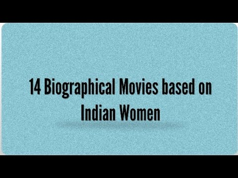 Download Youtube: 14 Best Biographical Historical Indian Movies based on Women