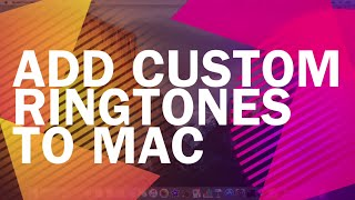 HOW TO - Add Custom Ringtones to a Mac Facetime