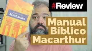 MANUAL BÍBLICO MACARTHUR - #REVIEW