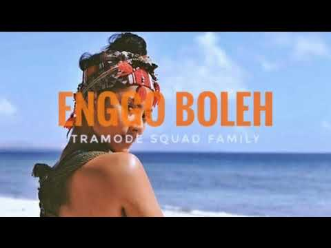 Enggo Boleh - Tramode Squad Family ( Official Music Video )