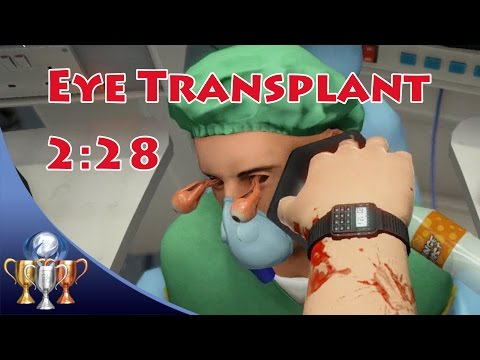Surgeon Simulator [PS4] - Eye Transplant - Surgery (2:28) Blink And You'll Miss It Trophy Guide
