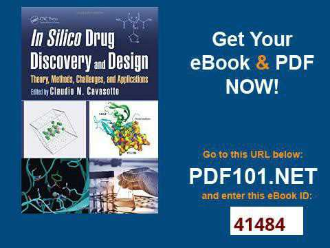 In Silico Drug Discovery and Design Theory, Methods, Challenges, and Applications