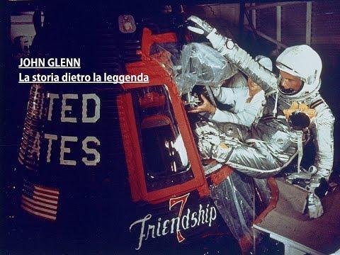 Ricordando John Glenn - La Storia della Missione Friendship7