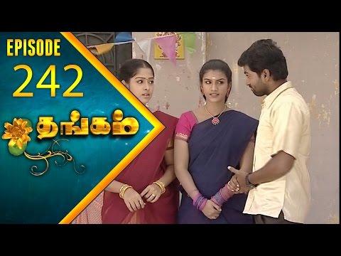 Thangam Tamil Serial | Epi 242 | Ramya Krishnan | Vijayakumar | Vision Time Tamil