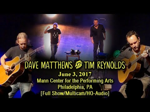 Dave Matthews & Tim Reynolds - 6/3/2017 - [Full Show/Multicam/HQ-Audio] - Mann Center - Philly