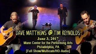 Dave Matthews & Tim Reynolds - 6/3/2017 - [Full Show/Multicam/HQ-Audio] - Mann Center - Philly