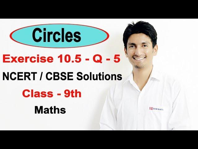 Exercise 10.5 - Question 5 - Circles NCERT/CBSE Solutions for Class 9th Maths || Truemaths