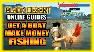 Black Desert Online Gameplay And Guides - How To Make Easy Money! Fishing With A Boat!