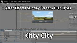 After Effects Sunday Stream Highlights: Kitty City