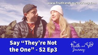 Intimacy Journey  S2: Video 3 To Find the One you have to Say 'They're Not the One'