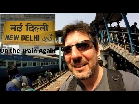 India, Delhi: (Ep.44) Dirty Delhi--On the Rails Again!