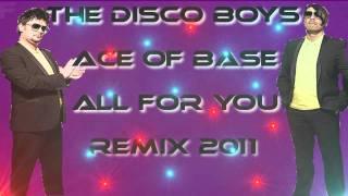 (The Disco Boys Remix) Ace of Base - For you ( Disco Boys Remix 2011 Electro House )