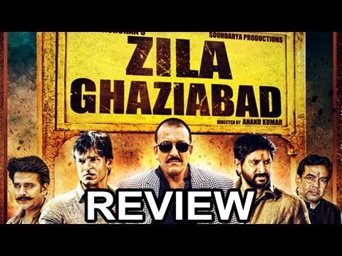 Zila Ghaziabad - LATEST BOLLYWOOD HINDI MOVIE REVIEW