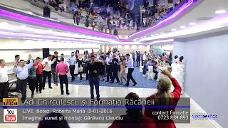 Formatia Racaneii si Adi Chirculescu Colaj HORA LIVE part.1 Botez Roberta Maria 3-01-2016