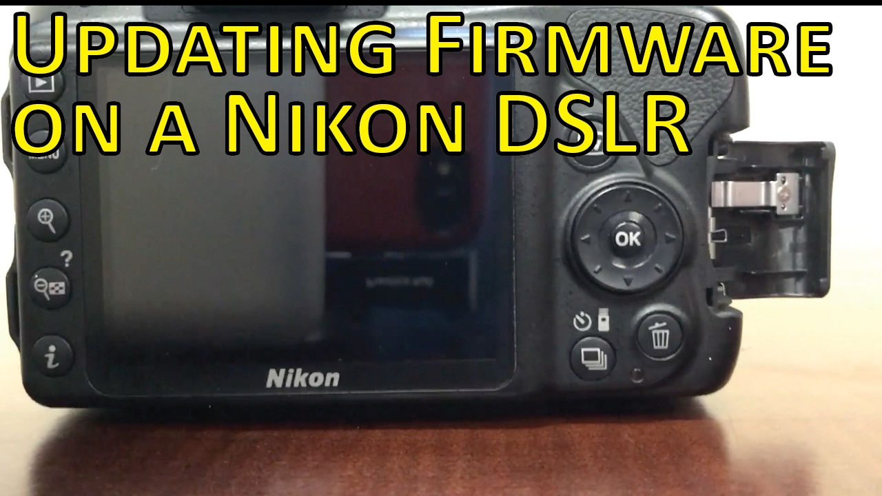 How to Update Firmware on a Nikon DSLR