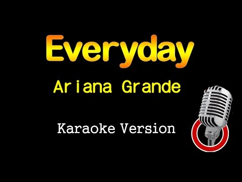 Ariana Grande - Everyday (Karaoke Version)