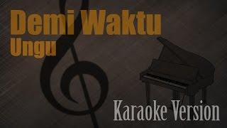 Ungu Demi Waktu Karaoke Version Ayjeeme Karaoke