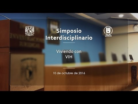 Simposio Interdisciplinario: Viviendo Con VIH (1/7) IIJUNAM