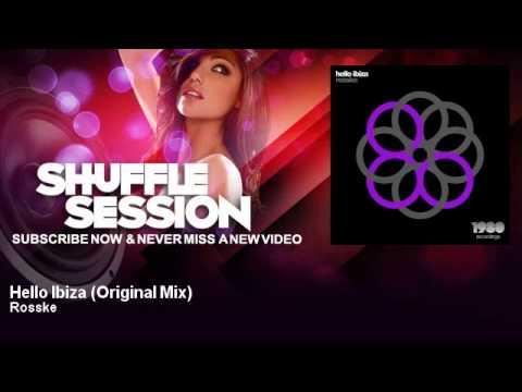 Rosske - Hello Ibiza - Original Mix (1980 Recordings) - ShuffleSession