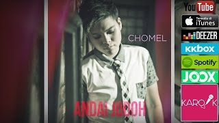 Chomel - Andai Jodoh (Official Lyrics Video)
