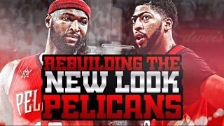 DEMARCUS COUSINS TRADE!! REBUILDING THE NEW LOOK PELICANS! NBA 2K17 MY LEAGUE