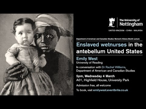 Lecture - Emily West on Antebellum Wetnursing