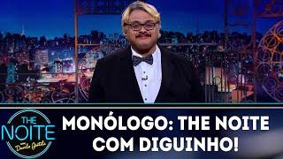 Baixar Monólogo: The Noite com Diguinho | The Noite (29/06/18)