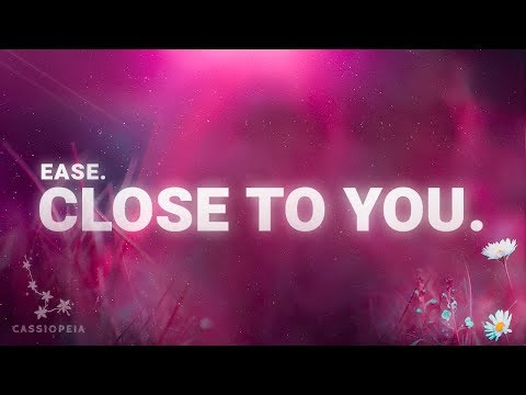 ease. - close to you. (Lyrics)