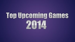 Top Upcoming PC Games 2014 HD