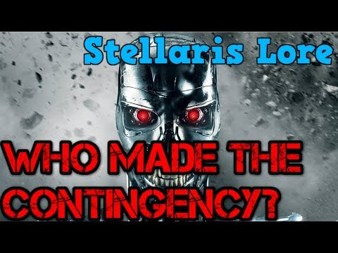 Who made the contingency - Stellaris Lore Stories