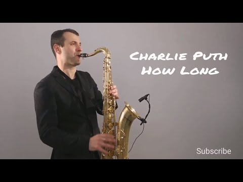 Charlie Puth - How Long [Saxophone Cover] by Juozas Kuraitis
