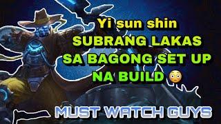 YI SUN SHIN new set up build SUBRANG LAKAS! - MOBILE LEGENDS - GUIDE BUILD