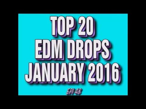 Top 20 EDM Drops January 2016 #2 (Epi 48)