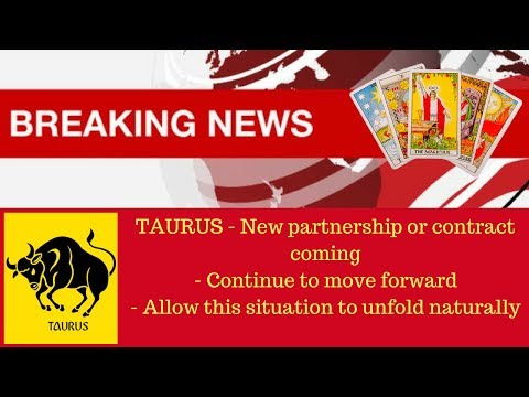 Taurus 15-31 August - Breaking News - End the false sense of entrapment