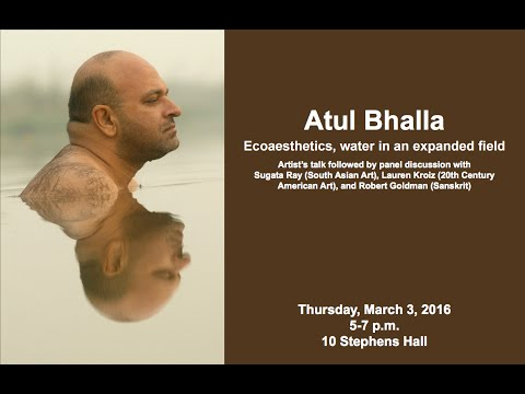 Ecoaesthetics - Water in an Expanded Field: A talk by New Delhi-based artist, Atul Bhalla