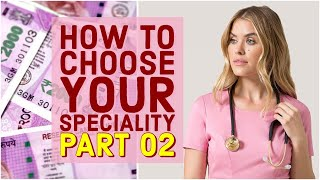 How To Choose Your Specialty or Branch (Part 02) | NEET PG AIIMS PGI JIPMER NEXT