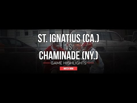 St. Ignatius (CA.) vs. Chaminade (NY.)   2016 High School Lacrosse Highlights