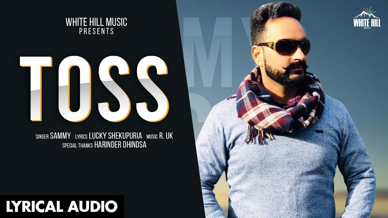 Toss (Lyrical Audio) | Sammy | New Punjabi Song 2020 | White Hill Music