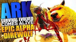 ARK Scorched Earth - ALPHA DIREWOLF & EPIC ELEMENTAL MANTIS TAMING! Modded #6 - ARK Comes Alive Mod