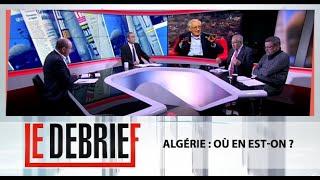 Le Debrief : Algérie : Où en est-on ?