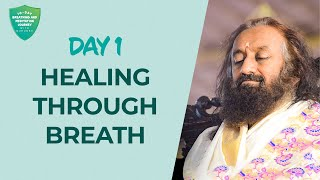 Healing Through Breath | Day 1 of 10 Days Breath And Meditation Journey With Gurudev