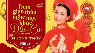 Hương Thủy - Đêm Giao Thừa Nghe Khúc Dân Ca (Võ Đông Điền) PBN 76